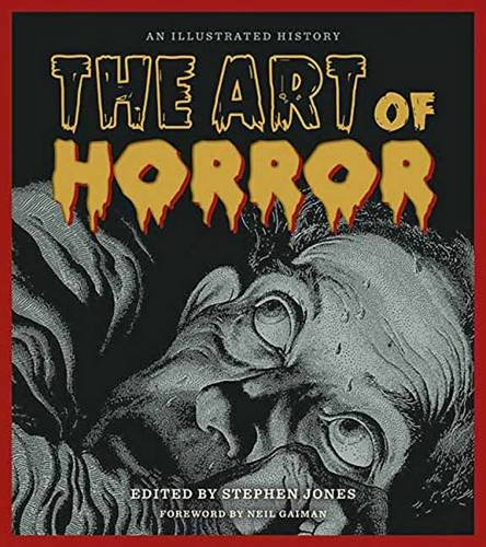The Art Of Horror Livre Sur L Art Qui Entoure Les Films D